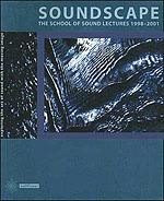 Soundscape: The School of Sound Lectures, 1998-2001